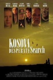Kosovo: Desperate Search