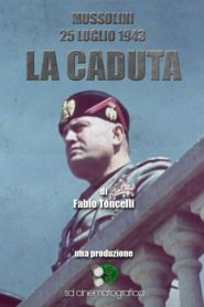 Mussolini 25 July 1943, the Fall