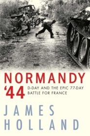 Normandy '44: The Battle Beyond D-Day