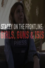 Stacey on the Front Line: Girls, Guns and Isis