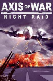 Axis of War: Night Raid
