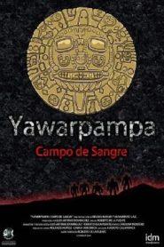 Yawarpampa: campo de sangre