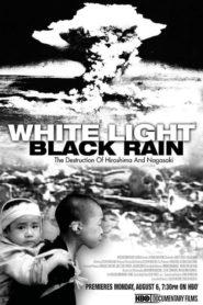 White Light/Black Rain : The Destruction of Hiroshima and Nagasaki