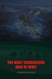 The Most Courageous Raid of WWII