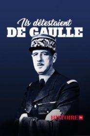 Ils détestaient De Gaulle
