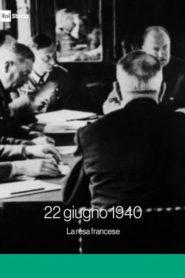 22 Giugno 1940. La resa francese