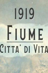 1919. Fiume città di vita